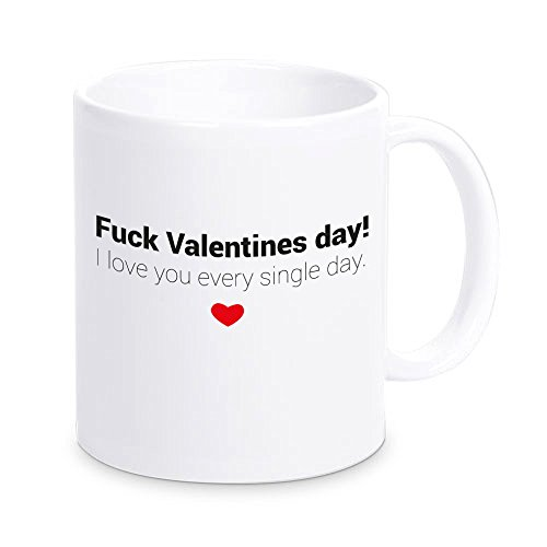 4you Design Tasse Fuck Valentines Day! I Love You Every Single Day, Kaffeetasse, Kaffeebecher, Valentinstagsgeschenk, Liebe, Geschenkidee zum Valentinstag, Geschenkidee, Geschenk für sie/ihn