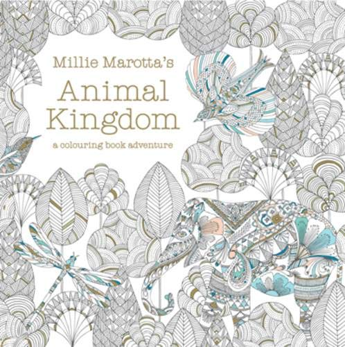 Millie's Animal Kingdom: A Colouring Book Adventure (Millie Marotta, Band 1)